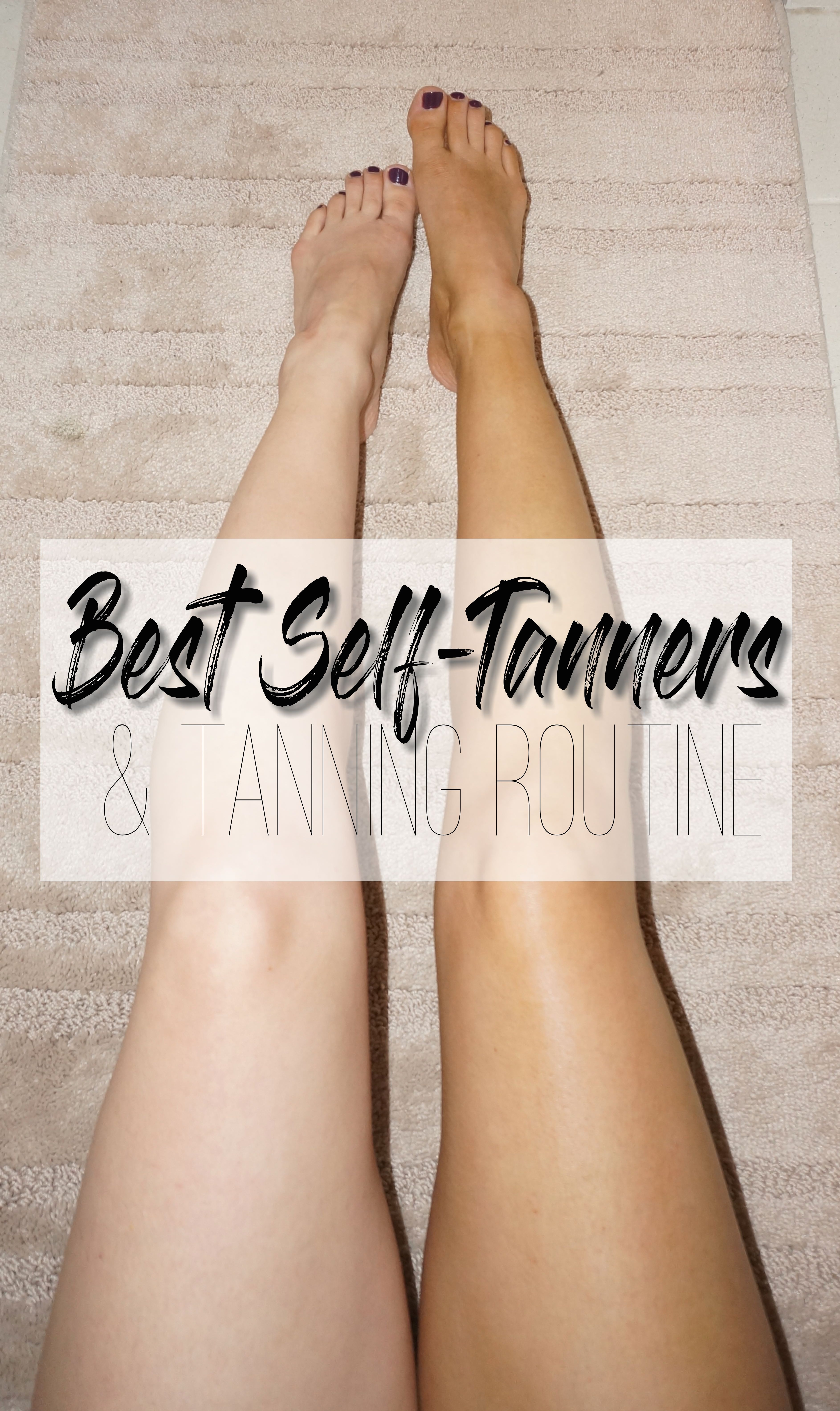 Best Self Tanners Routine